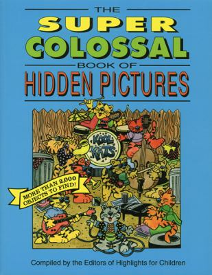 Cover image for The Super colossal book of hidden pictures : more than 2,000 objects to find!