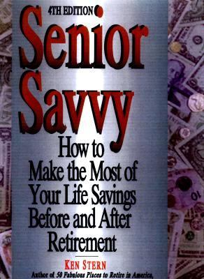 Cover image for Senior savvy : how to make the most of your life savings before and after you retire
