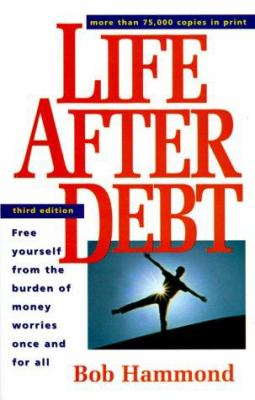 Cover image for Life after debt : free yourself from the burden of money worries once and for all