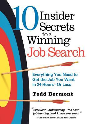 Cover image for 10 insider secrets to a winning job search : everything you need to get the job you want in 24 hours--or less!