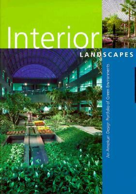 Cover image for Interior landscapes : an American design portfolio of green environments