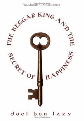 Cover image for The beggar king and the secret of happiness