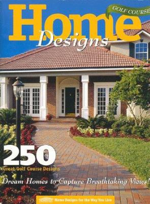 Cover image for Golf course home designs : 250 great golf course designs.