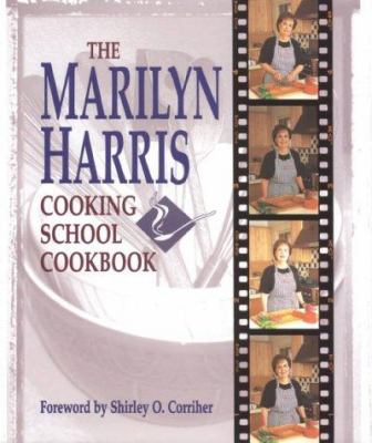 Cover image for The Marilyn Harris cooking school cookbook