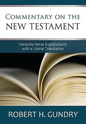Cover image for Commentary on the New Testament : verse-by-verse explanations with a literal translation