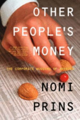Cover image for Other people's money : the corporate mugging of America