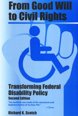 Cover image for From good will to civil rights : transforming federal disability policy
