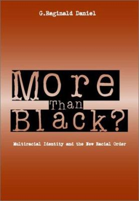 Cover image for More than Black? : multiracial identity and the new racial order