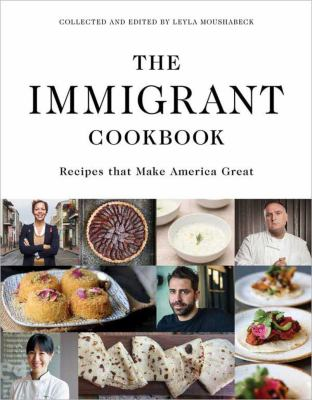 Cover image for The immigrant cookbook : recipes that make America great
