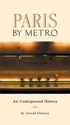 Cover image for Paris by metro : an underground history