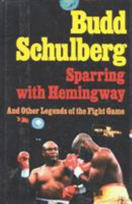 Cover image for Sparring with Hemingway : and other legends of the fight game