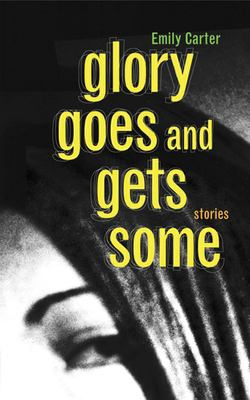 Cover image for Glory goes and gets some : stories