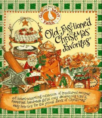 Cover image for The best of Gooseberry Patch : old-fashioned Christmas favorites : a heart-warming collection of treasured recipes, memories, handmade gifts, cozy decorating tips & easy how-to's for the joyous days of Christmas