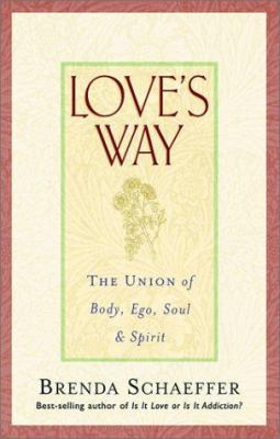 Cover image for Love's way : the union of body, ego, soul, and spirit
