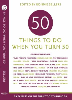 Cover image for Fifty things to do when you turn fifty : 50 experts on the subject of turning 50