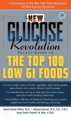 Cover image for The new glucose revolution pocket guide to the top 100 low-glycemic foods
