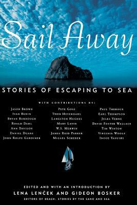 Cover image for Sail away : stories of escaping to sea