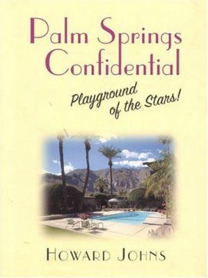 Cover image for Palm Springs confidential : playground of the stars!