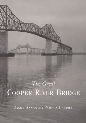 Cover image for The great Cooper River Bridge