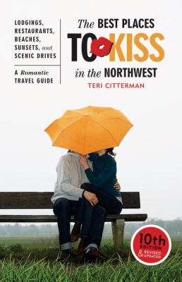 Cover image for The best places to kiss in the Northwest
