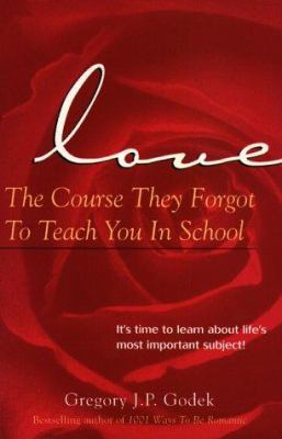 Cover image for Love : the course they forgot to teach you in school