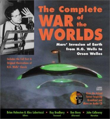 Cover image for The complete War of the worlds : Mars' invasion of Earth from H.G. Wells to Orson Welles