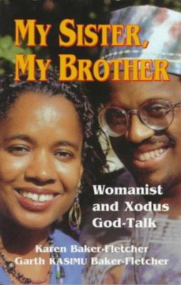Cover image for My sister, my brother : womanist and Xodus God-talk