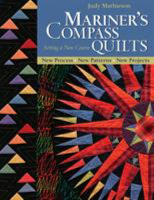 Cover image for Mariner's compass quilts : setting a new course : new process, new patterns, new projects