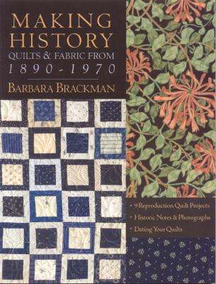 Cover image for Making history : quilts & fabric from 1890-1970