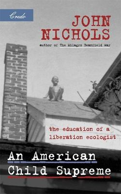 Cover image for An American child supreme : the education of a liberation ecologist