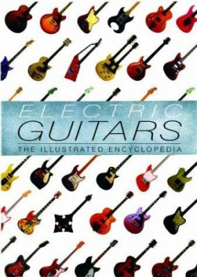 Cover image for Electric guitars : the illustrated encyclopedia
