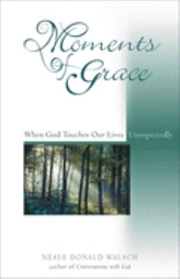 Cover image for Moments of grace : when God touches our lives unexpectedly