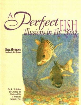 Cover image for A perfect fish : illusions in fly tying