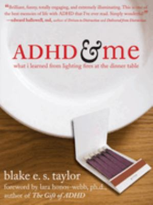 Cover image for ADHD & me : what I learned from lighting fires at the dinner table