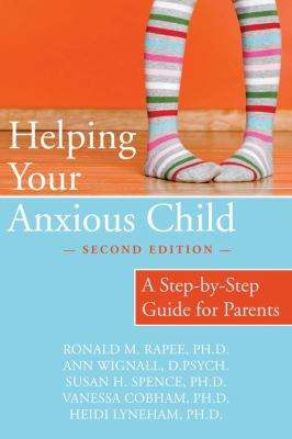 Cover image for Helping your anxious child : a step-by-step guide for parents