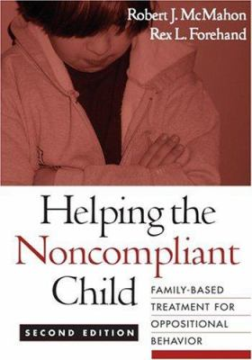 Cover image for Helping the noncompliant child : family-based treatment for oppositional behavior
