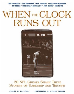 Cover image for When the clock runs out : 20 NFL greats share their stories of hardship and triumph