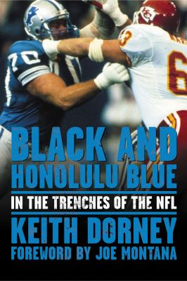 Cover image for Black and Honolulu blue : in the trenches of the NFL