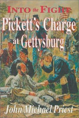 Cover image for Into the fight : Pickett's charge at Gettysburg