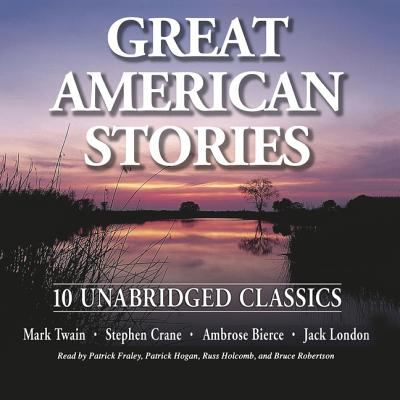Cover image for Great American stories 10 unabridged classics