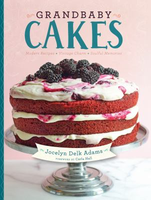 Cover image for Grandbaby cakes : modern recipes, vintage charm, soulful memories
