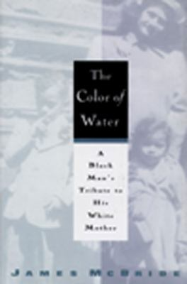 Cover image for The color of water : a Black man's tribute to his white mother