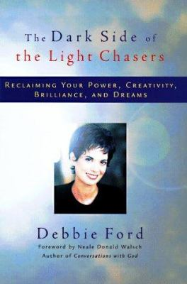Cover image for The dark side of the light chasers : reclaiming your power, creativity, brilliance, and dreams