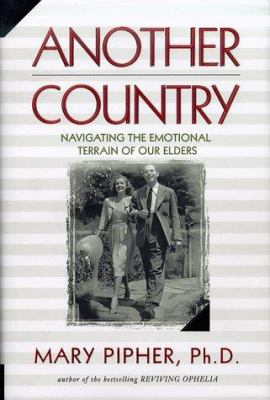Cover image for Another country : navigating the emotional terrain of our elders