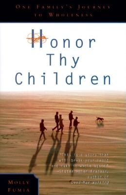 Cover image for Honor thy children : one family's journey to wholeness