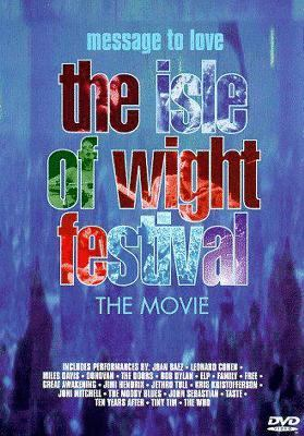 Cover image for Message to love the Isle of Wight Festival : the movie