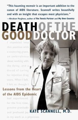 Cover image for Death of the good doctor : lessons from the heart of the AIDS epidemic