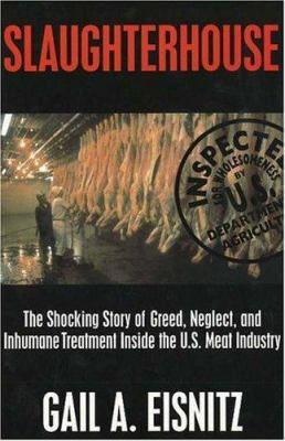 Cover image for Slaughterhouse : the shocking story of greed, neglect, and inhumane treatment inside the U.S. meat industry