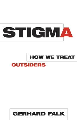 Cover image for Stigma : how we treat outsiders