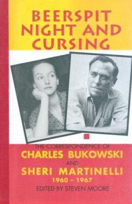 Cover image for Beerspit night and cursing : the correspondence of Charles Bukowski and Sheri Martinelli, 1960-1967